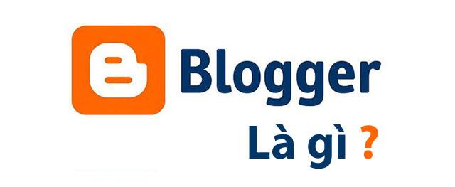 Tìm hiểu Blogger, Blogspot là gì ?