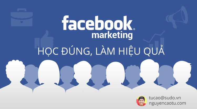 Khóa học Facebook Marketing, học đúng làm hiệu quả