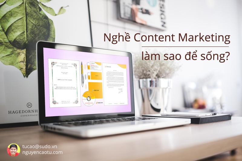 Nghề Content Marketing, làm sao đẻ sống?